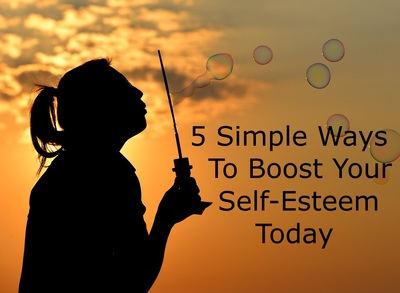 5 Simple Ways To Boost Your Self-Esteem
