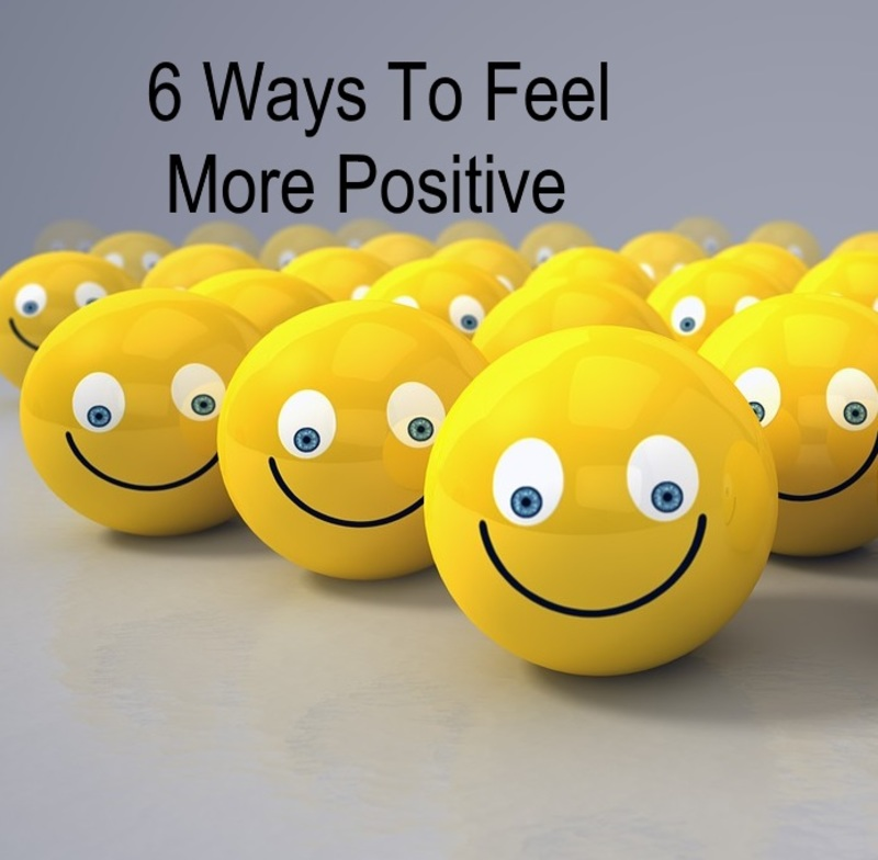6 ways to feel more positive