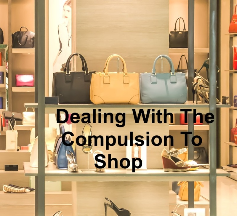 Dealing with the compulsion to shop