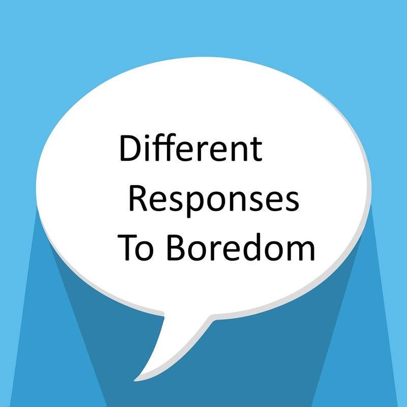 Different Responses To Boredom