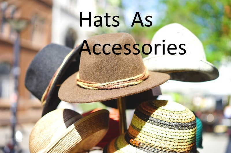 Hats as accessories