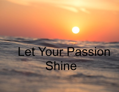 Let Your Passion Shine