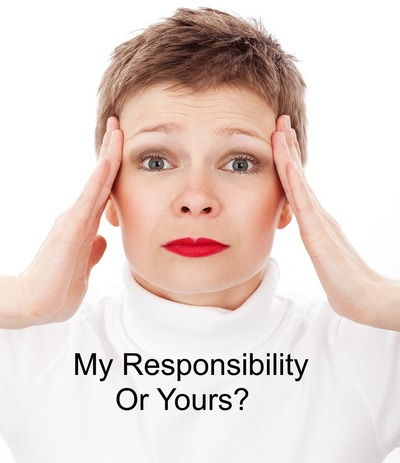 My responsibility or yours