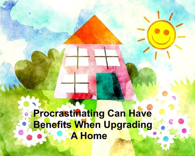 Procrastinating can have benefits when upgrading a home