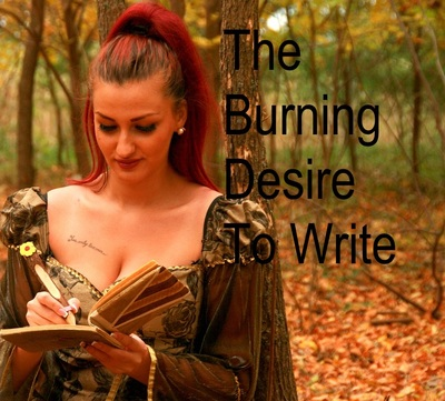 The Burning Desire To Write