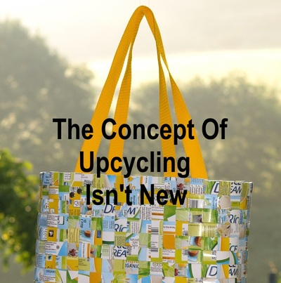 The concept of upcycling isn't new