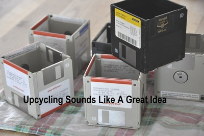 Upcycling sounds like a great idea