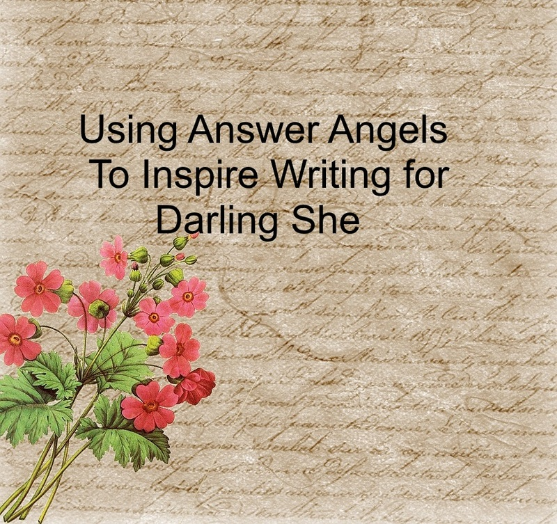Using Answer Angels To Inspire Writing For Darling She  - Using Answer Angels To Inspire Writing For Darling She
