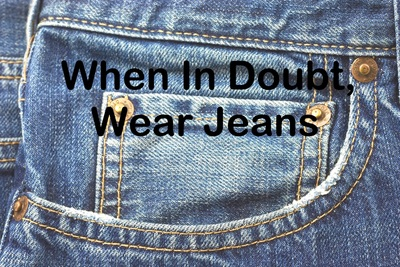 When in doubt, wear jeans