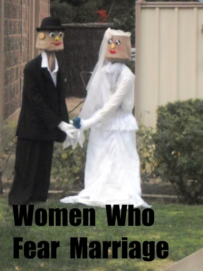 Women Who Fear Marriage