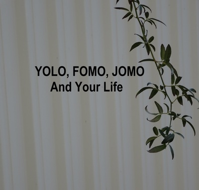 YOLO FOMO JOMO And Your Life